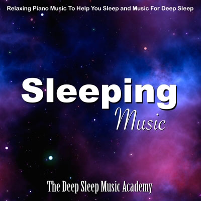 Sleeping Music: Relaxing Piano Music To Help You Sleep