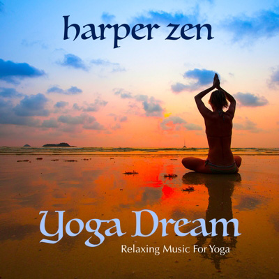 Yoga Dream: Relaxing Music For Yoga