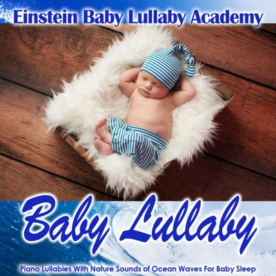 Baby Lullaby: Piano Lullabies With Nature Sounds
