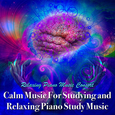 Calm Music For Studying and Relaxing Piano Music