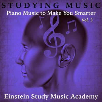 Studying Music: Piano Music To Make You Smarter, Vol. 3