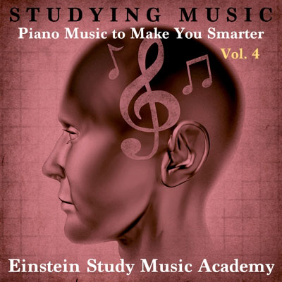 Studying Music: Piano Music To Make You Smarter, Vol. 4