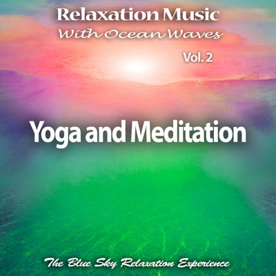 Relaxation Music With Ocean Waves, Vol. 2