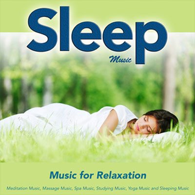 Sleep Music: Music For Relaxation and Deep Sleep