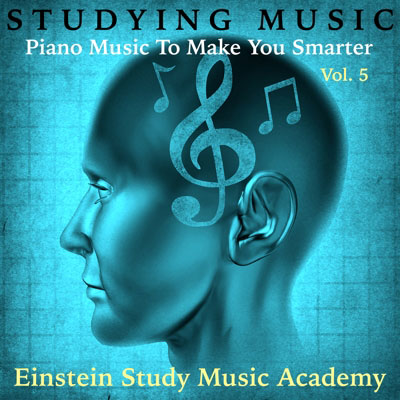 Studying Music: Piano Music To Make You Smarter, Vol.5