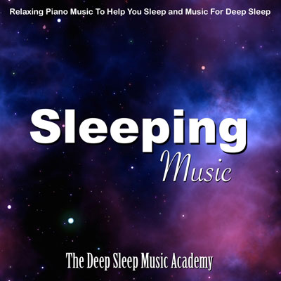 Sleeping music relaxing piano deep sleep